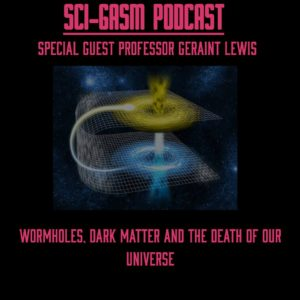 WORMHOLES, DARK MATTER & THE DEATH OF THE UNIVERSE with Professor