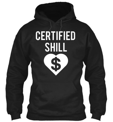 Certified Shill Hoodie